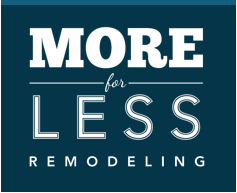More for Less Remodeling